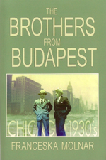 The Brothers From Budapest by Franceska Molnar